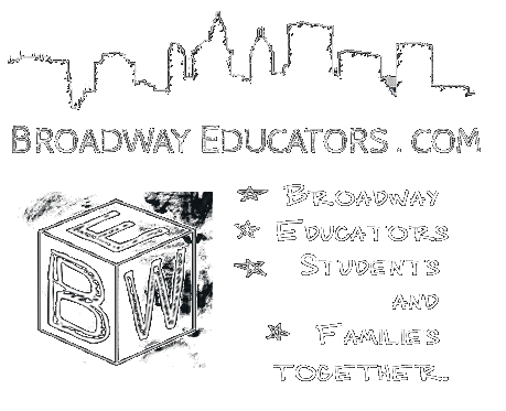 BroadwayEducators.com.  We bring Broadway, Educators, Students and Families together.