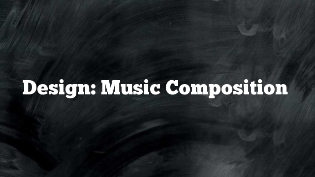 Design: Music Composition