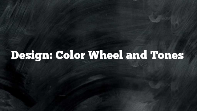 Design: Color Wheel and Tones